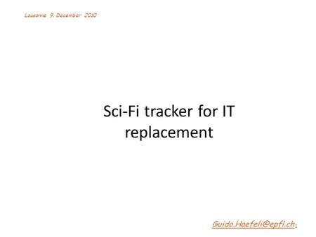 Sci-Fi tracker for IT replacement 1 Lausanne 9. December 2010.