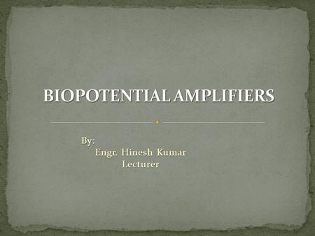 BIOPOTENTIAL AMPLIFIERS
