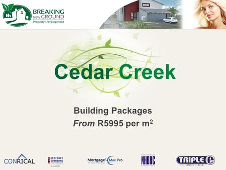 Cedar Creek Building Packages From R5995 per m 2.
