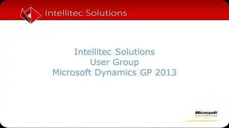 Intellitec Solutions User Group Microsoft Dynamics GP 2013.