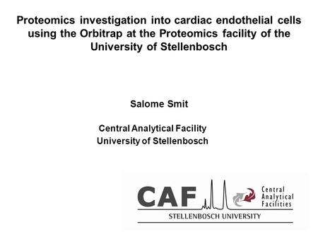 Proteomics investigation into cardiac endothelial cells using the Orbitrap at the Proteomics facility of the University of Stellenbosch Salome Smit Central.
