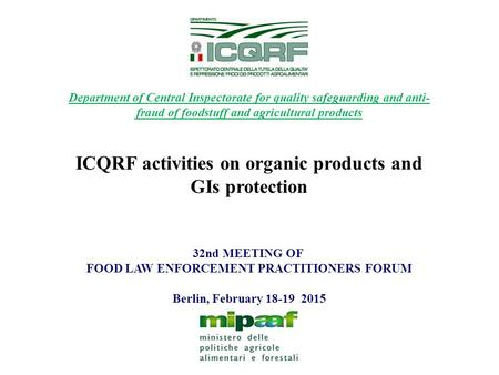 32nd MEETING OF FOOD LAW ENFORCEMENT PRACTITIONERS FORUM Berlin, February 18-19 2015 Department of Central Inspectorate for quality safeguarding and anti-