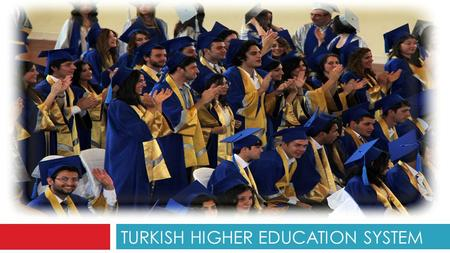 TURKISH HIGHER EDUCATION SYSTEM. THE STRUCTURE 2 Short Cycle (Associate's Degree ) First Cycle (Bachelor's Degree) DentistryVeterinaryPharmacy Medicine.