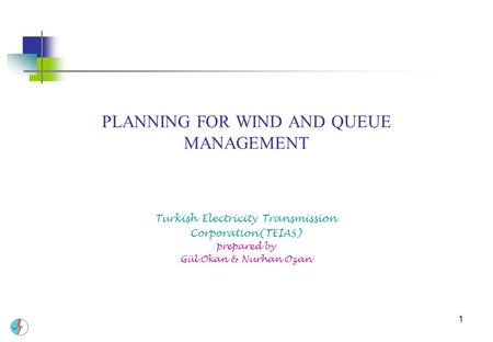 PLANNING FOR WIND AND QUEUE MANAGEMENT