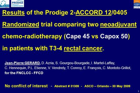 Results of the Prodige 2-ACCORD 12/0405 Randomized trial comparing two neoadjuvant chemo-radiotherapy (Cape 45 vs Capox 50) in patients with T3-4 rectal.