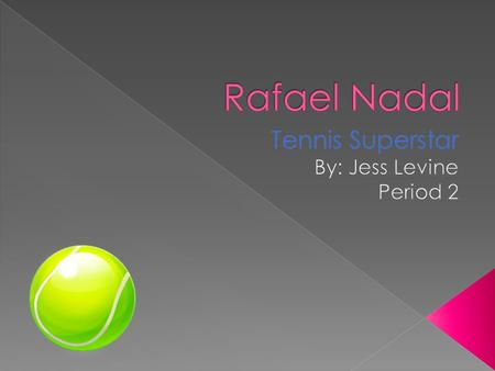 Rafael Nadal was born on June 3,1986 on the island of Manacor, Spain. He started playing tennis at the age of 3. When he was 9, his coach, uncle Toni.