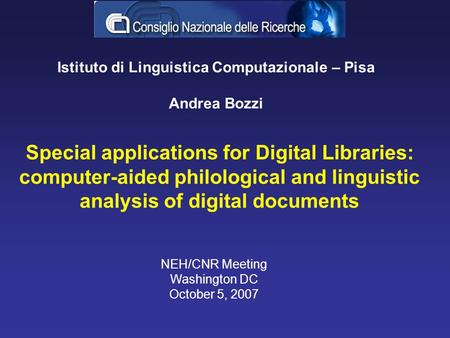 Special applications for Digital Libraries: computer-aided philological and linguistic analysis of digital documents Istituto di Linguistica Computazionale.