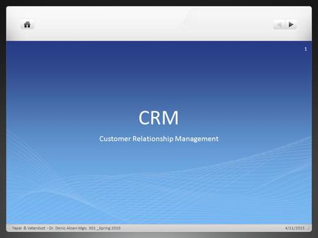 CRM Customer Relationship Management 1 Yapar & Vatandost - Dr. Deniz Aksen Mgis. 301 _Spring 20104/11/2015.