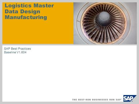 Logistics Master Data Design Manufacturing SAP Best Practices Baseline V1.604.