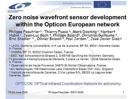 19-24 June 2005 Philippe Feautrier - SDW 2005 1 Zero noise wavefront sensor development within the Opticon European network Philippe Feautrier a, Thierry.