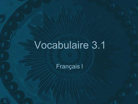 Vocabulaire 3.1 Français I. Tu as ___ ? Do you (fam.) have ___?