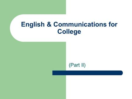 English & Communications for College (Part II). Brief Contents Chapter 7 Technical Communication Chapter 8 Developing and Using Graphic and Visual Aids.