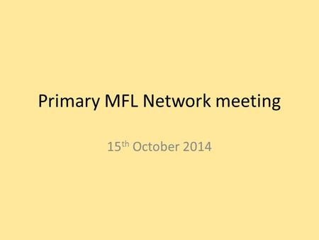 Primary MFL Network meeting 15 th October 2014. To start with…. La Première Guerre mondiale