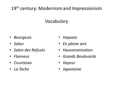 19th century: Modernism and Impressionism Vocabulary