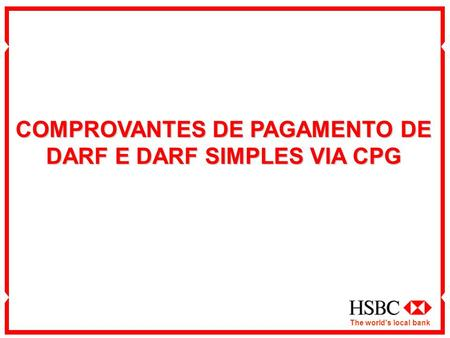 The world's local bank COMPROVANTES DE PAGAMENTO DE DARF E DARF SIMPLES VIA CPG.
