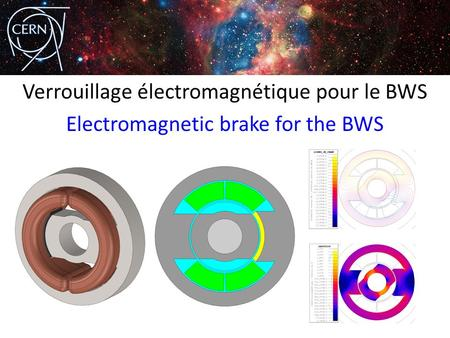 Verrouillage électromagnétique pour le BWS Electromagnetic brake for the BWS.