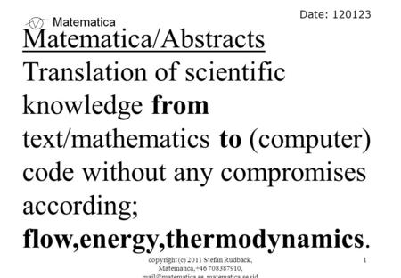 Copyright (c) 2011 Stefan Rudbäck, Matematica,+46 708387910, matematica.se sid 1 Date: 120123 Matematica/Abstracts Translation of scientific.