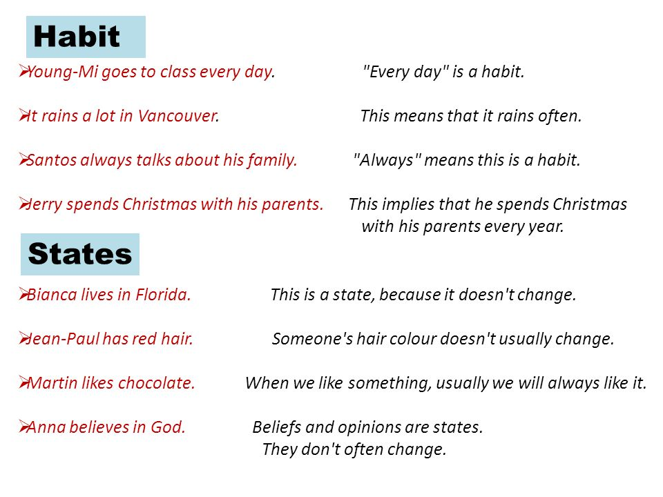 There are some verbs that you don t usually use in the continuous form, just as in Spanish.