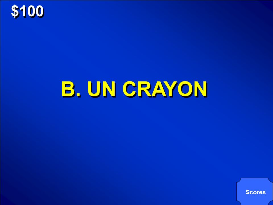 © Mark E. Damon - All Rights Reserved $100 B. UN CRAYON Scores