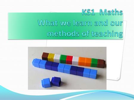 KS1 Maths What we learn and our methods of teaching