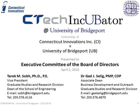 Partnership of Connecticut Innovations Inc. (CI) & University of Bridgeport (UB) Dr Gad J. Selig, PMP, COP Associate Dean Business Development and Outreach.