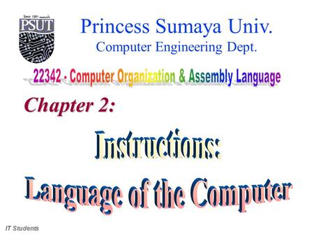 Princess Sumaya Univ. Computer Engineering Dept. Chapter 2: IT Students.