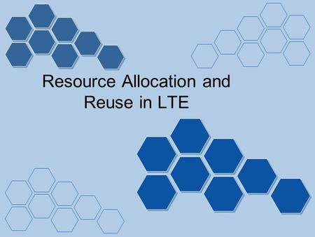 Resource Allocation and Reuse in LTE. Mobile Communication 2 Markus Laner Seminar, SS 2008 0325687 Contents Introduction History of Resource Reuse Proposals.
