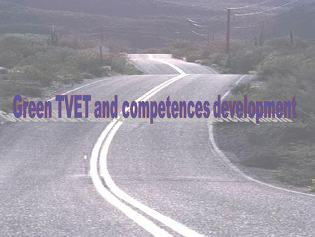 Training Instrument to obtain competence Industrial needs Standards of competence Establish the links between the requirements of the green economy.