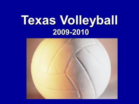 Take Part. Get Set For Life.™ National Federation of State High School Associations Texas Volleyball 2009-2010.