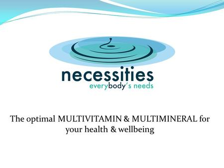 The optimal MULTIVITAMIN & MULTIMINERAL for your health & wellbeing.