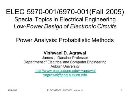 10/4-6/05ELEC 5970-001/6970-001 Lecture 111 ELEC 5970-001/6970-001(Fall 2005) Special Topics in Electrical Engineering Low-Power Design of Electronic Circuits.