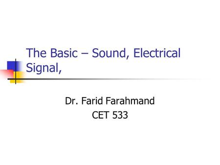 The Basic – Sound, Electrical Signal,