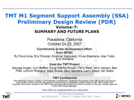 TMT.OPT.PRE.07.062.REL01 HPS-280001-0105 – Volume-7 – October 24-25 2007 – Slide 1 TMT M1 Segment Support Assembly (SSA) Preliminary Design Review (PDR)