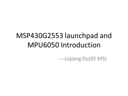 MSP430G2553 launchpad and MPU6050 Introduction