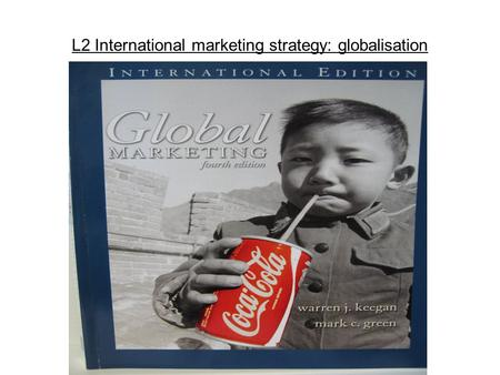 L2 International marketing strategy: globalisation.