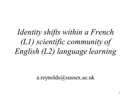 1 Identity shifts within a French (L1) scientific community of English (L2) language learning