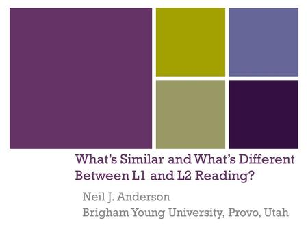 What's Similar and What's Different Between L1 and L2 Reading?