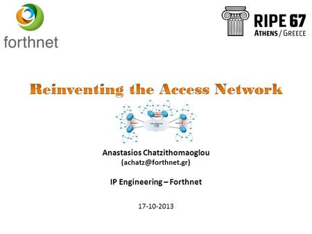 Anastasios Chatzithomaoglou IP Engineering – Forthnet 17-10-2013.