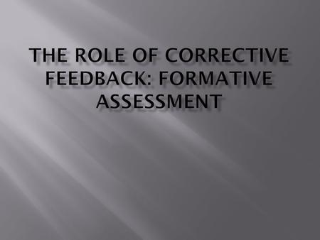 To reflect on the practice of corrective feedback in L2 writing: o What we do o Students' views o What next? To reflect on the practice of corrective.