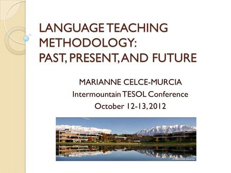 LANGUAGE TEACHING METHODOLOGY: PAST, PRESENT, AND FUTURE