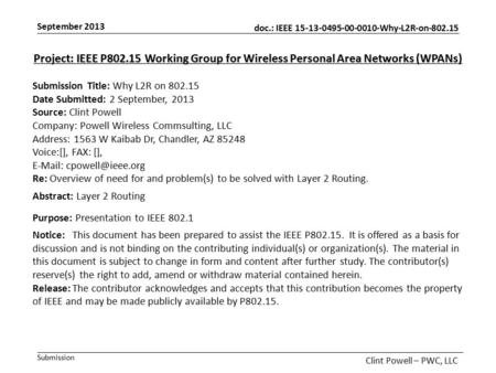 Doc.: IEEE 15-13-0495-00-0010-Why-L2R-on-802.15 Submission September 2013 Clint Powell – PWC, LLC Project: IEEE P802.15 Working Group for Wireless Personal.