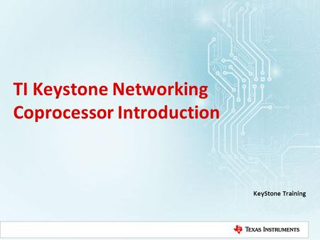 TI Keystone Networking Coprocessor Introduction