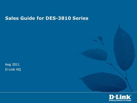 Sales Guide for DES-3810 Series Aug 2011 D-Link HQ.