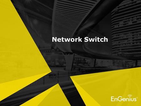 Network Switch. I.Product Introduction Network Switch Smart Network Switch L2 Manage Network Switch Power over Ethernet (PoE) II.Product Specification.