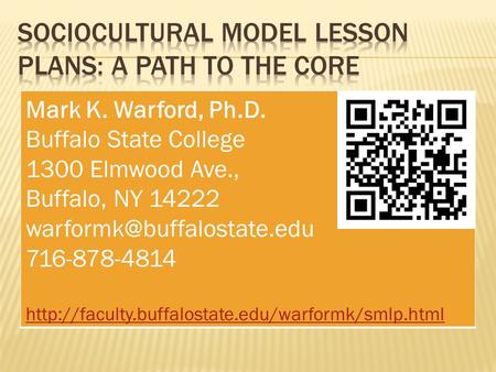 Mark K. Warford, Ph.D. Buffalo State College 1300 Elmwood Ave., Buffalo, NY 14222 716-878-4814