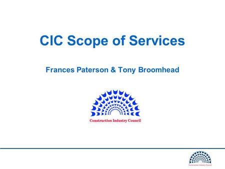 CIC Scope of Services Frances Paterson & Tony Broomhead.