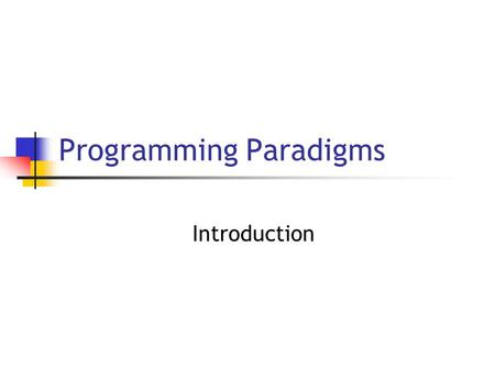 Programming Paradigms Introduction. 6/15/2005 Copyright 2005, by the authors of these slides, and Ateneo de Manila University. All rights reserved. L1: