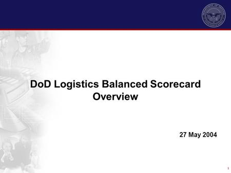 DoD Logistics Balanced Scorecard Overview