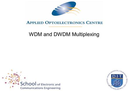 Source: Master 7_4 WDM and DWDM Multiplexing. Multiplexing –a process where multiple analog message signals or digital data streams are combined into.