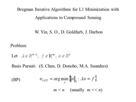 Bregman Iterative Algorithms for L1 Minimization with